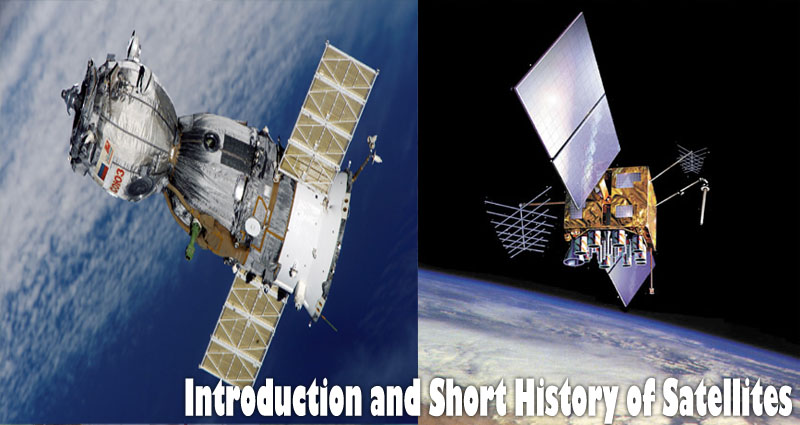Introduction and Short History of Satellites and Communication Satellites